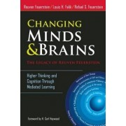 Changing Minds & Brains - The Legacy of Reuven Feuerstein by Reuven Feuerstein