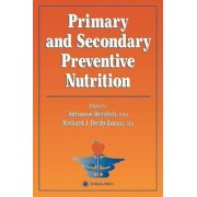 Primary and Secondary Preventive Nutrition by Adrianne Bendich