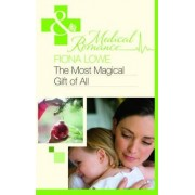 The Most Magical Gift of All by Fiona Lowe