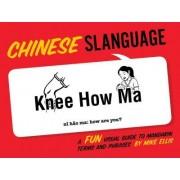 Slanguage Chinese by Mike Ellis