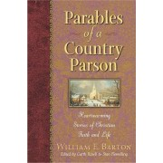 Parables of a Country Parson by William E. Barton