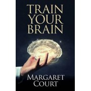 Train Your Brain by Margaret Court