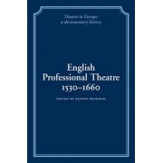 English Professional Theatre, 1530-1660 by Glynne Wickham