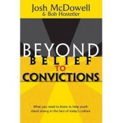 Beyond Belief to Convictions by Josh McDowell