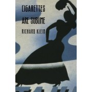 Cigarettes are Sublime by Richard Klein