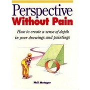 Perspective Without Pain by Philip W. Metzger