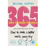 365 Ways to Change the World by Michael Norton