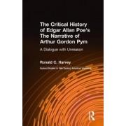 Critical History of Edgar Allan Poe's The Narrative of Arthur Gordon Pym by Ronald C. Harvey