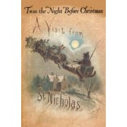 Twas the Night Before Christmas, a Visit from St. Nicholas by Clement C Moore