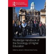 Routledge Handbook of the Sociology of Higher Education by James E. Cote