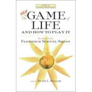 The New Game of Life and How to Play it by Florence Scovel Shinn