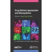Drug Delivery Approaches and Nanosystems: Volume 1 by Raj K. Keservani