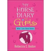 My Horse Diary for Girls by Rebecca E. Ondov