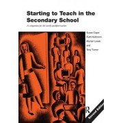 Starting to Teach in the Secondary School: A Companion for the Newly Qualified Teacher