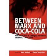Between Marx and Coca-Cola by Axel Schildt