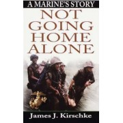 Not Going Home Alone by James K. Kirschke