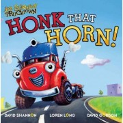 Honk That Horn! by David Shannon