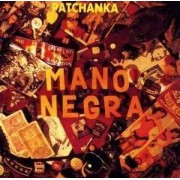 Mano Negra - Patchanka (0077778692027) (1 CD)