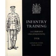 Infantry Training (4 - Company Organization) 1914 by War Office 10august 1914 General Staff