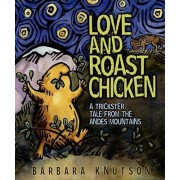 Love and Roast Chicken by Knutson Barbara