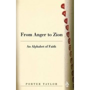 From Anger to Zion by Porter Taylor