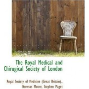 The Royal Medical and Chirugical Society of London by Royal Society of Medicine