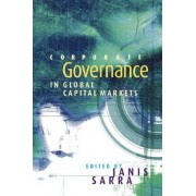 Corporate Governance in Global Capital Markets by Janis Sarra