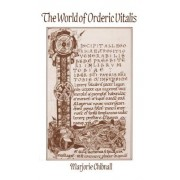 The World of Orderic Vitalis by Marjorie Chibnall