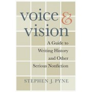 Voice and Vision by Stephen J. Pyne