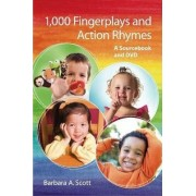 1,000 Fingerplays and Action Rhymes by Barbara Scott