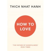How to Love(Thich Nhat Hanh)