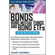 All About Bonds, Bond Mutual Funds, and Bond ETFs by Esme E Faerber