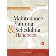Maintenance Planning and Scheduling Handbook by Richard D. Palmer
