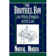 The Brothel Boy and Other Parables of the Law by Norval Morris