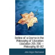 Outline of a Course in the Philosophy of Education by John Angus Macvannel