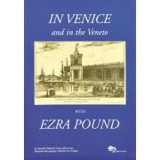 In Venice and in the Veneto with Ezra Pound by Rosella Mamoli Zorzi