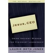 Jesus CEO by Laurie Beth Jones