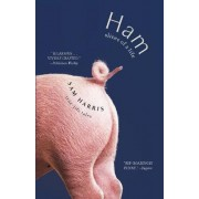 Ham: Slices of a Life by Sam Harris