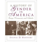 A History of Gender in America: Documents Articles and Essays by HOFFERT