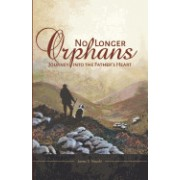 No Longer Orphans: Journey Into the Father's Heart