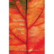 The Client Who Changed Me by Jeffrey A. Kottler