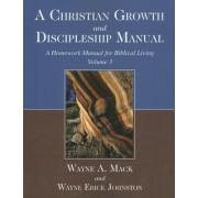 A Christian Growth and Discipleship Manual, Volume 3: A Homework Manual for Biblical Living