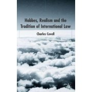 Hobbes, Realism and the Tradition of International Law by Charles Covell