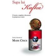 Supa lui Kafka. O istorie completa a literaturii in paisprezece retete