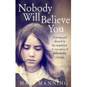 Nobody Will Believe You by Mary Manning