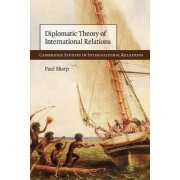 Diplomatic Theory of International Relations by Paul M. Sharp
