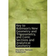 Key to Robinson's New Geometry and Trigonometry, and Conic Sections and Analytical Geometry by Horatio Nelson Robinson