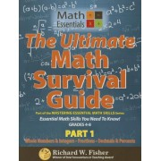 The Ultimate Math Survival Guide Part 1: Part of the Mastering Essential Math Skills Series