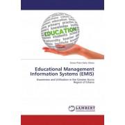 Educational Management Information Systems (Emis) by Simon-Peter Kafui Aheto