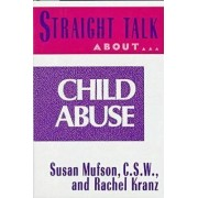 Straight Talk About Child Abuse by Susan Mufson